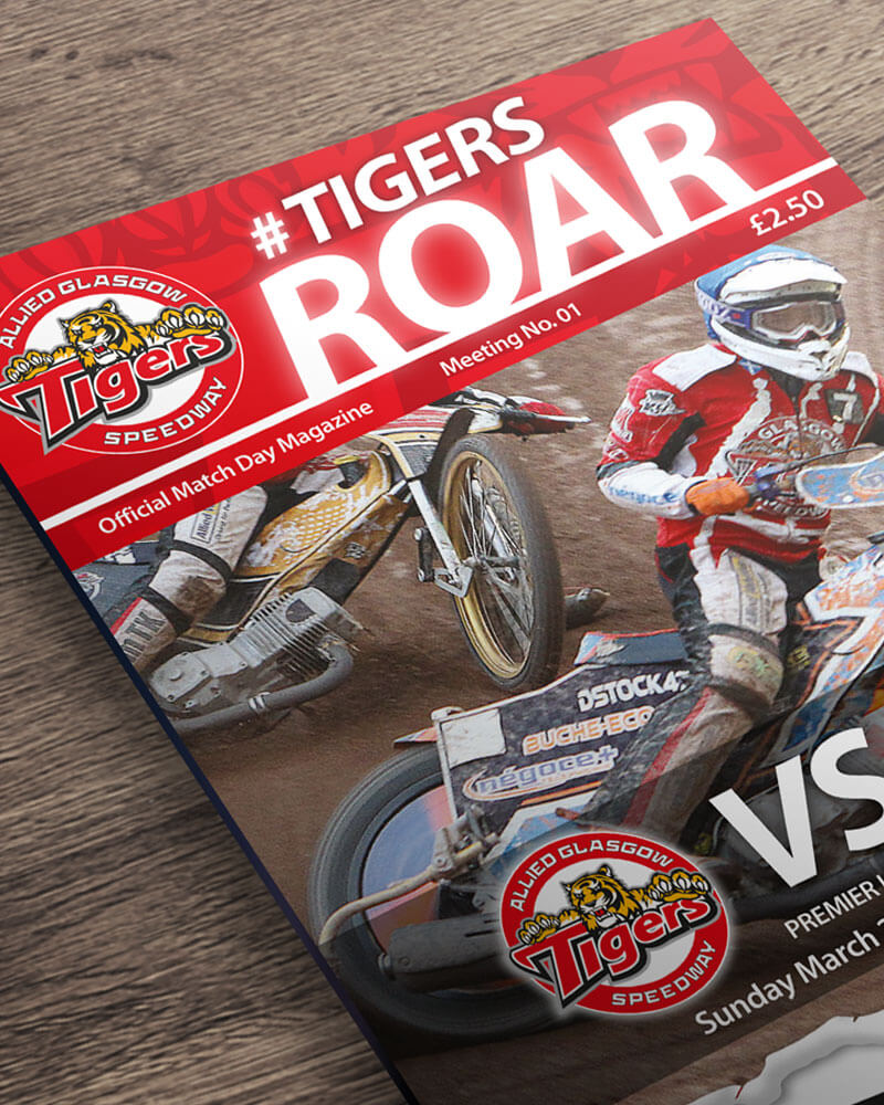 Flying high in the SGBC and aiming for the Premiership, Glasgow Tigers are one of the most forward thinking Speedway Clubs in the UK today. With a growing fan-base and increasing visitor numbers, the club tasked the agency to create a Raceday Magazine and Social Media strategy to complement their growing reputation in the sport while helping current and new fans engage with the club. The result was #TigersRoar, not just a great souvenir but an encouragement to fans to support the club on non-race days via Social Media.